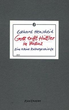 Gott trifft Hüttler in Vaduz - Henscheid, Eckhard