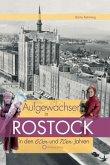 Aufgewachsen in Rostock in den 60er & 70er Jahren