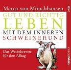 Gut und richtig leben mit dem inneren Schweinehund, 2 Audio-CDs
