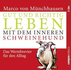 Gut und richtig leben mit dem inneren Schweinehund, 2 Audio-CDs - Münchhausen, Marco von