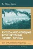 Russian - English - German associative dictionary of tourism / Russisch - Englisch - Deutsch Assoziierungs-Wörterbuch des Tourismus