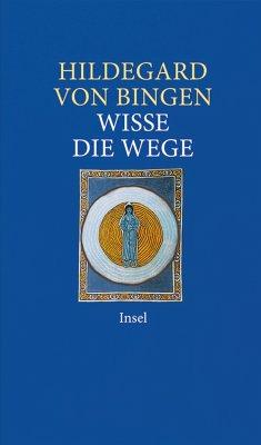 Wisse die Wege - Hildegard von Bingen