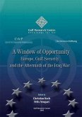 A Window of Opportunity: Europe, Gulf Security and the Aftermath of the Iraq War