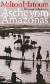 Asche vom Amazonas