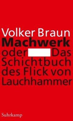 Machwerk oder Das Schichtbuch des Flick von Lau...