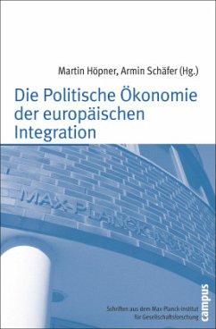 Die Politische Ökonomie der europäischen Integration - Höpner, Martin / Schäfer, Armin (Hrsg.)
