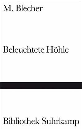 Beleuchtete Höhlen - Blecher, M.