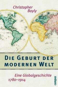 Die Geburt der modernen Welt - Bayly, Christopher A.