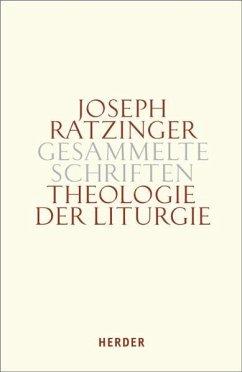 Theologie der Liturgie - Ratzinger, Joseph Ratzinger, Josef