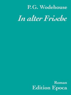 In alter Frische - Wodehouse, Pelham G.