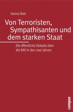 Von Terroristen, Sympathisanten und dem starken Staat - Balz, Hanno