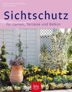 Sichtschutz für Garten, Terrasse und Balkon - Klus-Neufanger, Christa; Maas, Annette
