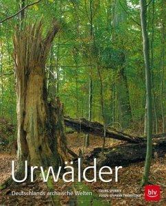 Urwälder Deutschlands - Sperber, Georg; Thierfelder, Stephan