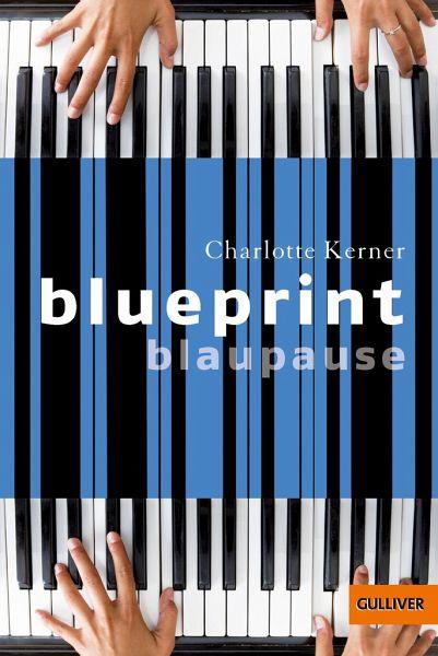 Blueprint blaupause von charlotte kerner als taschenbuch portofrei blueprint blaupause von charlotte kerner als taschenbuch portofrei bei bcher malvernweather Choice Image