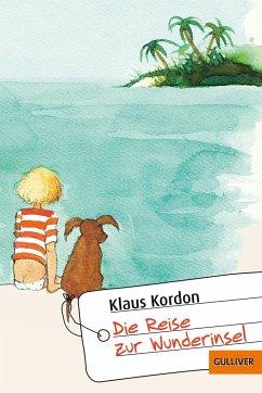 Die Reise zur Wunderinsel - Kordon, Klaus