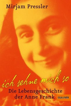 Ich sehne mich so! Die Lebensgeschichte der Anne Frank - Pressler, Mirjam