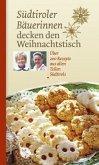 Südtiroler Bäuerinnen decken den Weihnachtstisch