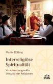 Interreligiöse Spiritualität - Verantwortungsbewusster Umgang der Religionen
