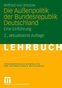 Die Außenpolitik der Bundesrepublik Deutschland - Bredow, Wilfried von
