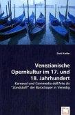 Venezianische Opernkultur im 17. und 18. Jahrhundert