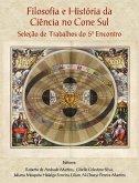 Filosofia e História da Ciência no Cone Sul. Seleção de Trabalhos do 5o Encontro