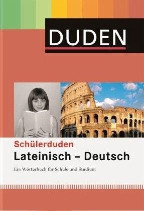 Duden. Schülerduden. Lateinisch - Deutsch - Löwe, Gerhard; Rogosky, Werner-Wilfried; Witzmann, Peter; Helms, Peter