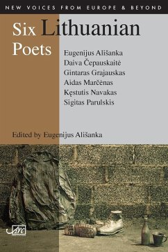 Six Lithuanian Poets - Alsianka, Eugenijus; Grajauskas, Gintaras; Parulskis, Sigitas