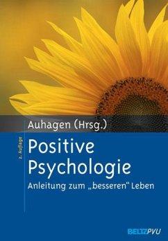 Positive Psychologie - Auhagen, Ann Elisabeth (Hrsg.)