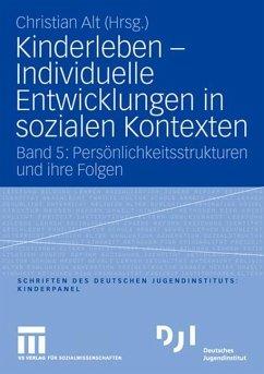 Kinderleben - Individuelle Entwicklungen in sozialen Kontexten - Alt, Christian (Hrsg.)