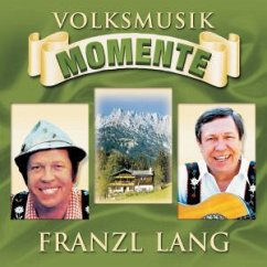Volksmusik Momente - Franzl Lang