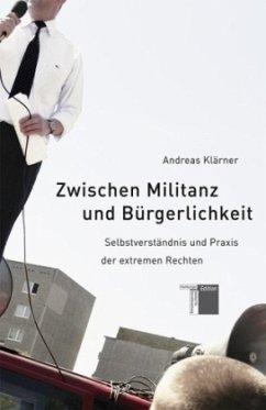 Zwischen Militanz und Bürgerlichkeit - Klärner, Andreas