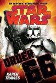 Order 66 / Star Wars - Republic Commando Bd.4