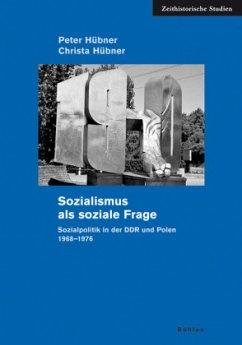 Sozialismus als soziale Frage - Hübner, Peter; Hübner, Christa