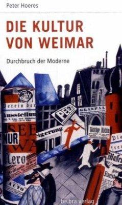 Deutsche Geschichte im 20. Jahrhundert 05. Die Kultur von Weimar - Hoeres, Peter
