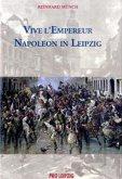 Vive L' Empereur - Napoleon in Leipzig