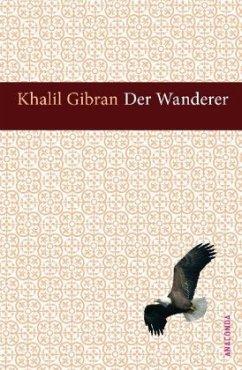 Der Wanderer - Gibran, Khalil