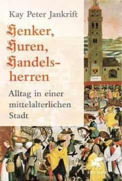Henker, Huren, Handelsherren - Jankrift, Kay P.