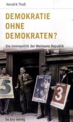 Demokratie ohne Demokraten? - Thoß, Hendrik