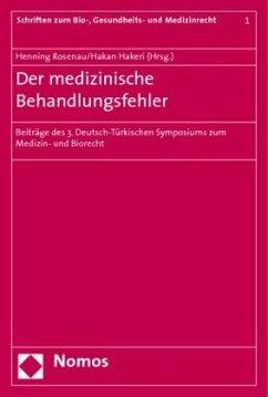 Der medizinische Behandlungsfehler - Rosenau, Henning / Hakeri, Hakan (Hrsg.)