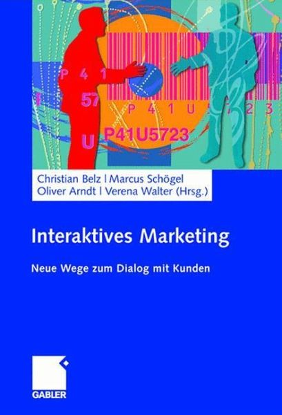 Interaktives Marketing von Christian Belz / Marcus Schögel