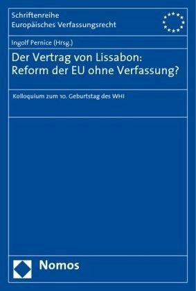 Der Vertrag Von Lissabon Reform Der Eu Ohne Verfassung Von Ingolf