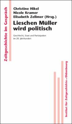Lieschen Müller wird politisch - Hikel, Christine / Kramer, Nicole / Zellmer, Elisabeth (Hrsg.)