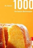 1000 - Die besten Backrezepte