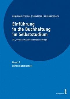 Einführung in die Buchhaltung im Selbststudium - Grohmann-Steiger, Christine;Schneider, Wilfried;Eberhartinger, Eva