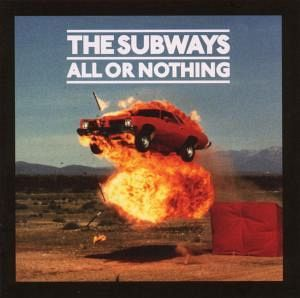 All Or Nothing - The Subways