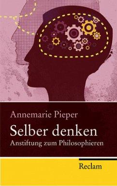 Selber denken - Pieper, Annemarie