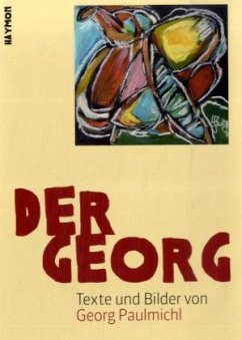 Der Georg - Paulmichl, Georg