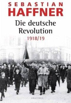 Die deutsche Revolution 1918/ 19 - Haffner, Sebastian