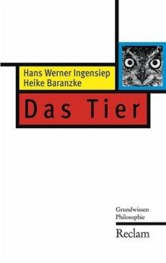 Das Tier - Ingensiep, Hans W.; Baranzke, Heike