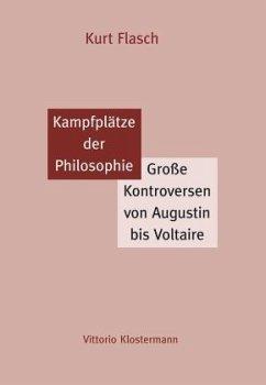 Kampfplätze der Philosophie - Flasch, Kurt